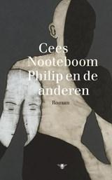 Philip en de anderen   Cees Nooteboom  