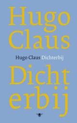 Dichterbij   Hugo Claus  