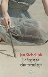 De herfst zal schitterend zijn | Jan Siebelink |