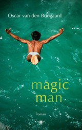 Magic man | Oscar van den Boogaard |