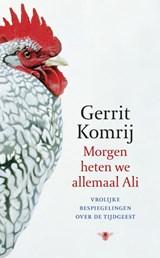 Morgen heten we allemaal Ali | Gerrit Komrij |