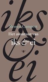 Het avontuur van Iks en Ei | Remco Campert |