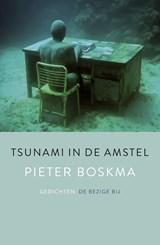 Tsunami in de Amstel   Pieter Boskma  