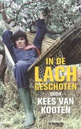 In de lach geschoten | Kees van Kooten |