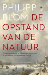De opstand van de natuur | Philipp Blom |
