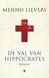 De val van Hippocrates | Menno Lievers |