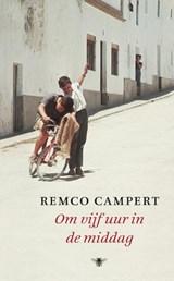Om vijf uur in de middag | Remco Campert |