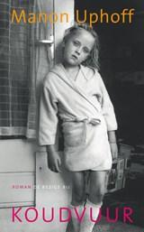 Koudvuur | Manon Uphoff |