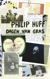 Dagen van gras   Philip Huff  