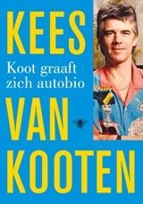 Koot graaft zich autobio | Kees van Kooten |
