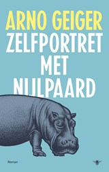 Zelfportret met nijlpaard   Arno Geiger  