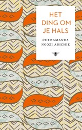 Het ding om je hals   Chimamanda Ngozi Adichie  