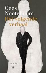 Het volgende verhaal | Cees Nooteboom |