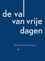 De val van vrije dagen   Stefan Hertmans  