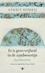 Er is geen vrijheid in de zandwoestijn | Gerrit Komrij |