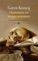 Humeuren en temperamenten | Gerrit Komrij |