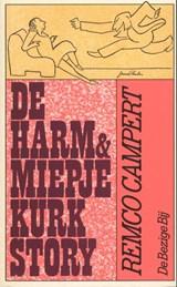 De Harm en Miepje Kurk story | Remco Campert |