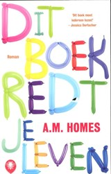 Dit boek redt je leven   A.M. Homes  