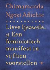 Lieve Ijeawele   Chimamanda Ngozi Adichie  