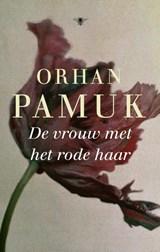 De vrouw met het rode haar   Orhan Pamuk  