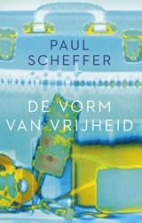 De vorm van vrijheid | Paul Scheffer |