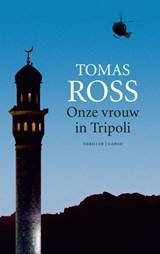 Onze vrouw in Tripoli | Tomas Ross |