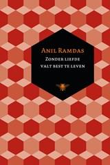 Zonder liefde valt best te leven   Anil Ramdas  
