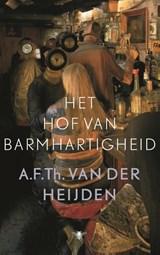 Het hof van barmhartigheid | A.F.Th. van der Heijden |
