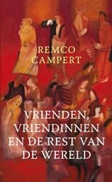 Vrienden, vriendinnen en de rest van de wereld | Remco Campert |