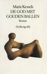 De god met gouden ballen | Marie Kessels |