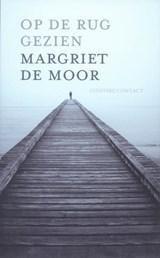 Op de rug gezien   Margriet de Moor  