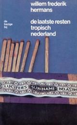 De laatste resten tropisch Nederland | Willem Frederik Hermans |