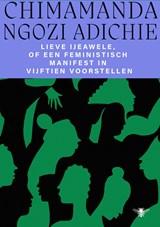 Lieve Ijeawele of een feministisch manifest in vijftien suggesties   Chimamanda Ngozi Adichie  