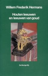 Houten leeuwen en leeuwen van goud | Willem Frederik Hermans |