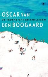 De tedere onverschilligen | Oscar van den Boogaard |
