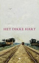 Het dikke hart | Tonnus Oosterhoff |