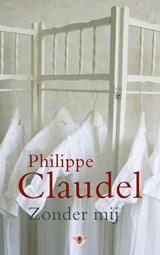 Zonder mij | Philippe Claudel |
