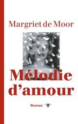 Melodie d'amour   Margriet de Moor  