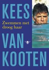 Zwemmen met droog haar | Kees van Kooten |