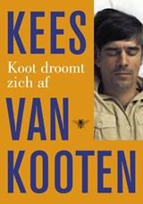 Koot droomt zich af | Kees van Kooten |