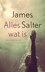 Alles wat is | James Salter |