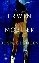 De spiegelingen | Erwin Mortier |