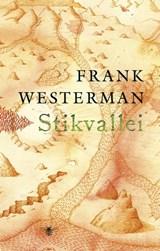 Stikvallei | Frank Westerman |