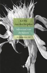 Advocaat van de hanen | A.F.Th. van der Heijden |