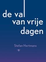 De val van vrije dagen | Stefan Hertmans |