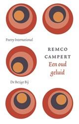 Een oud geluid | Remco Campert |