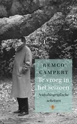 Te vroeg in het seizoen   Remco Campert  