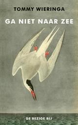 Ga niet naar zee | Tommy Wieringa |