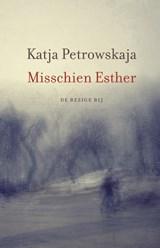 Misschien Esther | Petrowskaja, Katja |