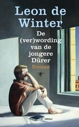 De (ver)wording van de jongere Durer   Leon de Winter  